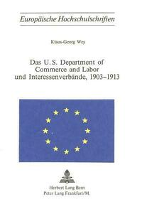 Das U.S. Department of Commerce and Labor und Interessenverbände, 1903-1913