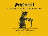 Friedrich II - Wonach er sich zu richten hat
