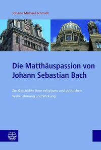 Die Matthäuspassion von Johann Sebastian Bach