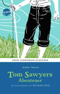 Tom Sawyers Abenteuer. Mit einem Vorwort von Richard Peck