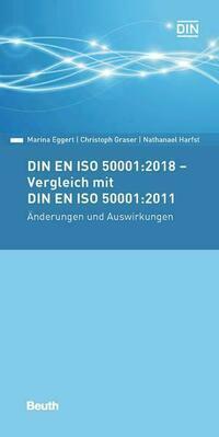 DIN EN ISO 50001:2018 - Vergleich mit DIN EN ISO 50001:2011, Änderungen und Auswirkungen