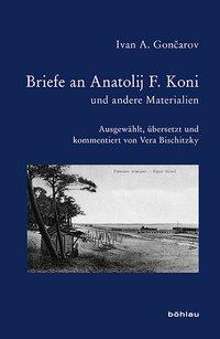 Briefe an Anatolij F. Koni und andere Materialien