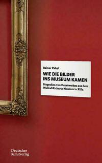 Wie die Bilder ins Museum kamen