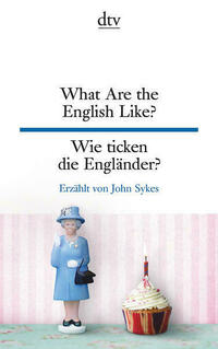 What Are the English Like? Wie ticken die...