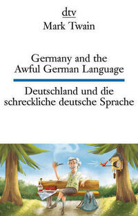 Germany and the Awful German Language Deutschland und die schreckliche deutsche Sprache