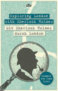 Exploring London with Sherlock Holmes, Mit Sherlock Holmes durch London