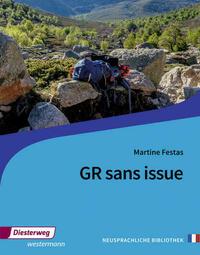 Diesterwegs Neusprachliche Bibliothek - Französische Abteilung / Martine Festas: GR sans issue