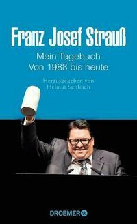 Franz Josef Strauß Mein Tagebuch Von 1988 bis heute