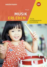Musik erleben für die sozialpädagogische Erstausbildung