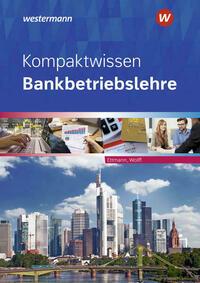 Bankbetriebslehre / Kompaktwissen Bankbetriebslehre