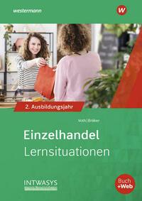 Informationshandbuch und Lernsituationen Einzelhandel / Einzelhandel nach Ausbildungsjahren