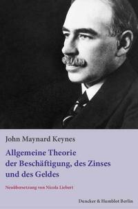 Allgemeine Theorie der Beschäftigung, des Zinses und des Geldes.