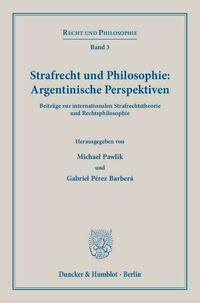 Strafrecht und Philosophie: Argentinische Perspektiven.