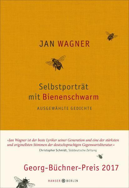 Selbstporträt Mit Bienenschwarm Ausgewählte Gedichte 2001 2015 Von Jan Wagner
