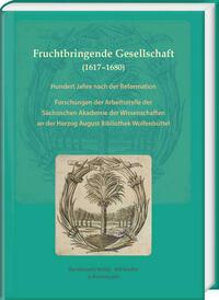 Fruchtbringende Gesellschaft (1617–1680). Hundert Jahre nach der Reformation