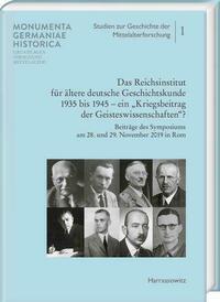 """Das Reichsinstitut für ältere deutsche Geschichtskunde 1935 bis 1945 – ein """"Kriegsbeitrag der Geisteswissenschaften?"""""""