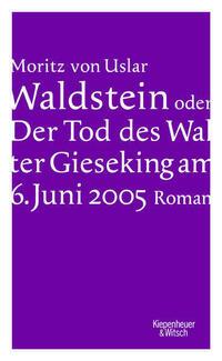 Waldstein oder Der Tod des Walter Gieseking...