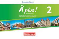 À plus ! - Nouvelle édition - Bayern / Band 2 - Vokabeltaschenbuch