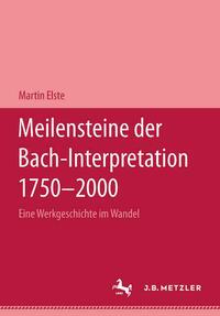 Meilensteine der Bach-Interpretation 1750-2000