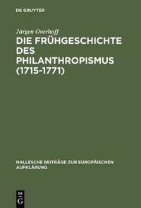 Die Frühgeschichte des Philanthropismus (1715-1771)