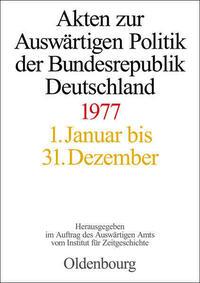 Akten zur Auswärtigen Politik der Bundesrepublik Deutschland / 1977