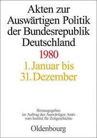 Akten zur Auswärtigen Politik der Bundesrepublik Deutschland / 1980