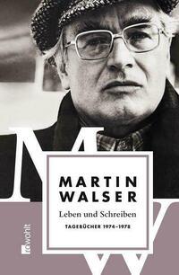 Leben und Schreiben: Tagebücher 1974 - 1978