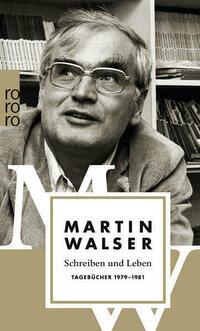 Schreiben und Leben: Tagebücher 1979 - 1981