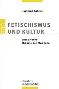 Fetischismus und Kultur