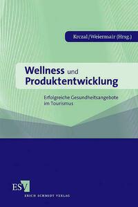 Wellness und Produktentwicklung