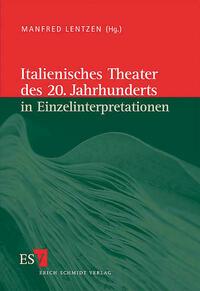 Italienische Literatur des 20. Jahrhunderts / Italienisches Theater des 20. Jahrhunderts in Einzelinterpretationen