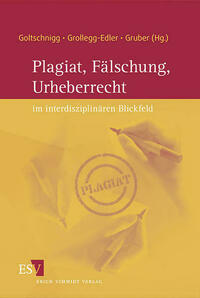 Plagiat, Fälschung, Urheberrecht im...