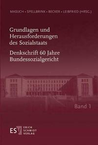 Grundlagen und Herausforderungen des Sozialstaats Denkschrift 60 Jahre Bundessozialgericht Band 1