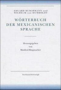 Wilhelm von Humboldt - Schriften zur Sprachwissenschaft, Amerikanische Sprachen / Amerikanische Sprache / Wörterbuch der mexicanischen Sprache