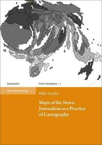 Maps of the News: Journalism as a Practice of Cartography