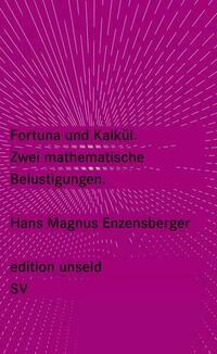Fortuna und Kalkül