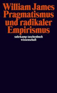 Pragmatismus und radikaler Empirismus