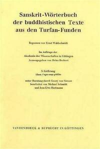 Sanskrit-Wörterbuch der buddhistischen Texte aus den Turfan-Funden. Lieferung 5