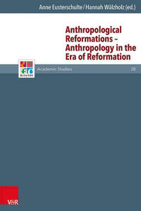 Anthropological Reformations – Anthropology in the Era of Reformation