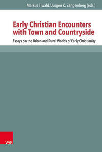 Early Christian Encounters with Town and Countryside