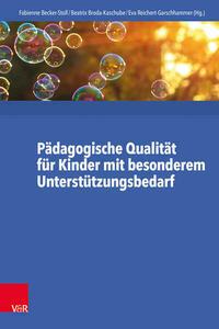 Pädagogische Qualität für Kinder mit besonderem Unterstützungsbedarf