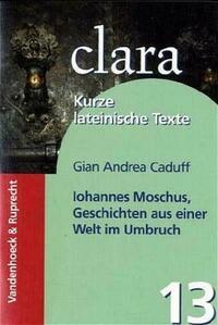 Iohannes Moschus, Geschichten aus einer Welt...
