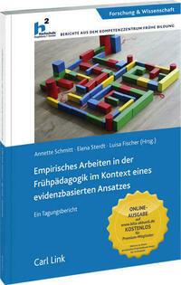 Empirisches Arbeiten in der Frühpädagogik im Kontext eines evidenzbasierten Ansatzes