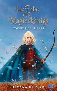 Das Erbe des Magierkönigs - Tochter des...