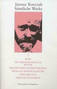 Janusz Korczak: Sämtliche Werke / Bobo. Die...