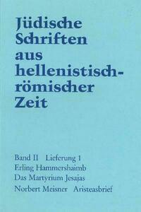 Jüdische Schriften aus hellenistisch-römischer Zeit, Bd 2: Unterweisung... / Das Martyrium Jesajas. Aristeasbrief