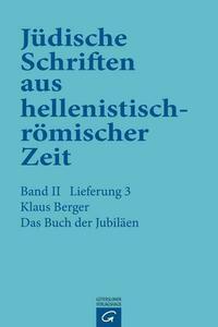 Jüdische Schriften aus hellenistisch-römischer Zeit, Bd 2: Unterweisung... / Das Buch der Jubiläen