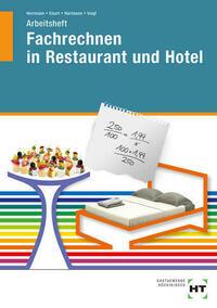 Arbeitsheft Fachrechnen in Restaurant und Hotel