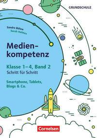 Medienkompetenz Schritt für Schritt - Grundschule / Band 2 - Smartphone, Tablets, Blogs, Coding