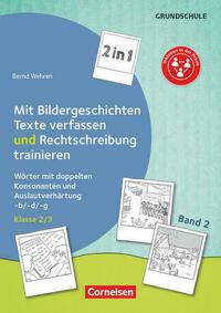 Kombitraining Deutsch / Band 2: Klasse 2/3 - 2 in 1: Mit Bildergeschichten Texte verfassen und Rechtschreibung trainieren